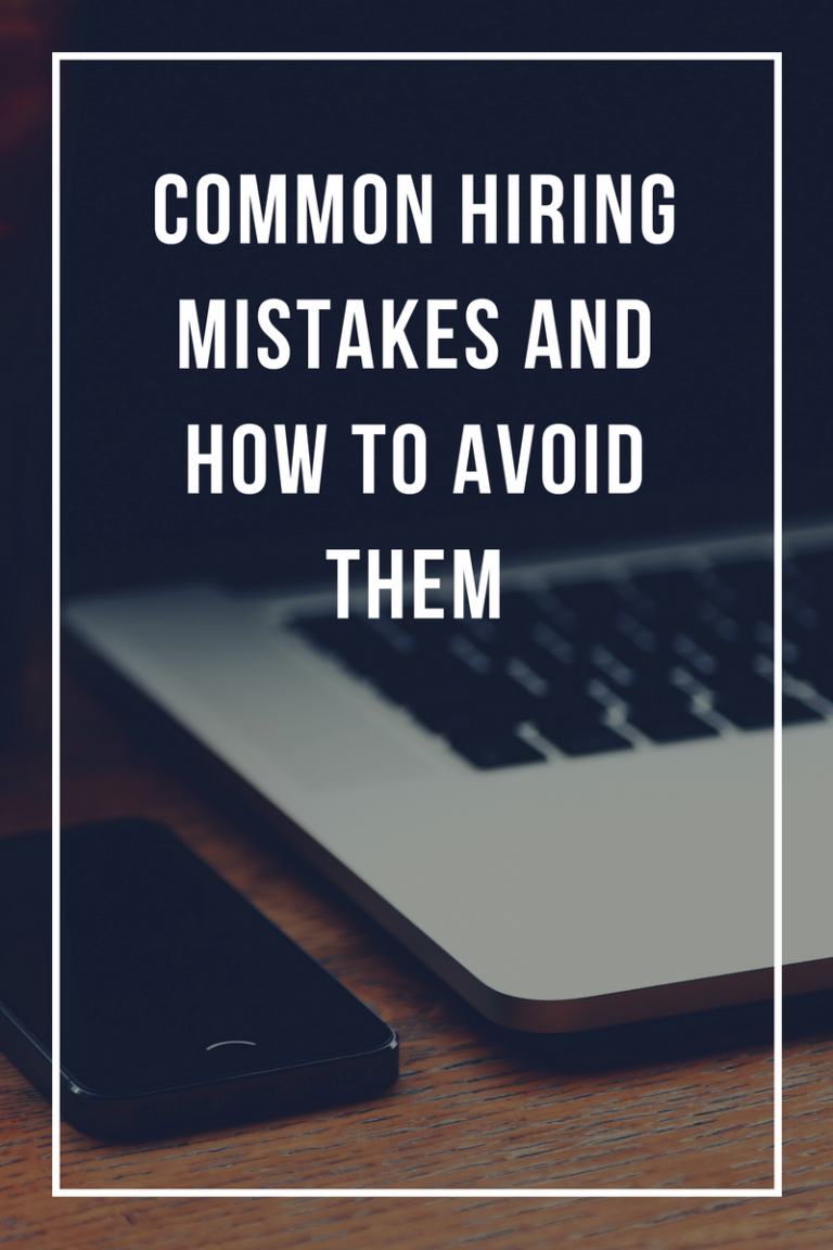 7 Common Hiring Mistakes and How to Avoid Them