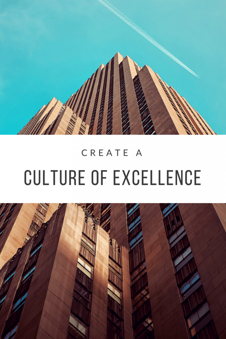 Create a Culture of Excellence in Your Small Business