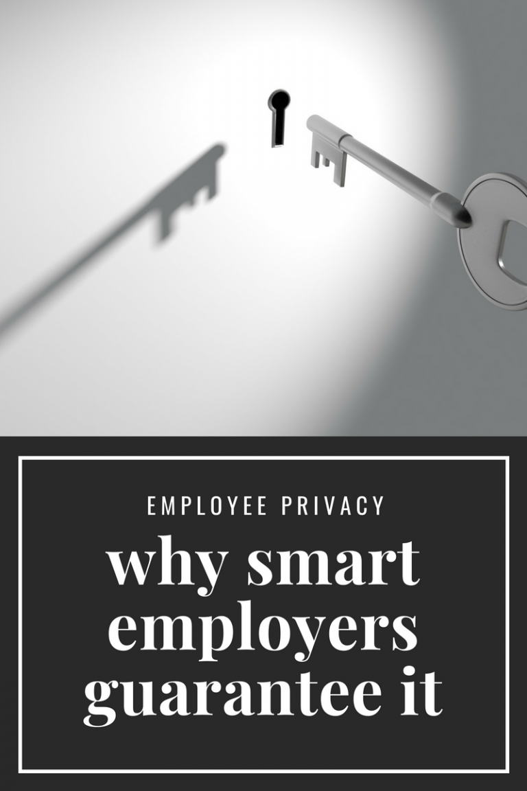 Employee Privacy: Why Smart Employers Guarantee It