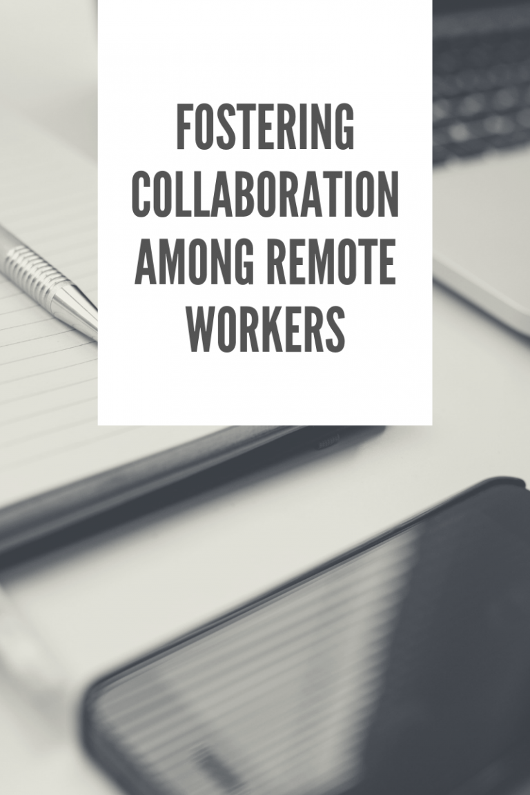 Fostering Collaboration among remote workers