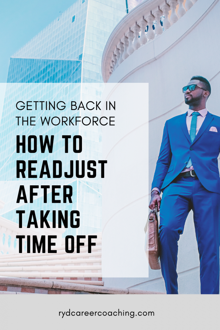 Getting Back in the Workforce: How to Readjust After Taking Time Off