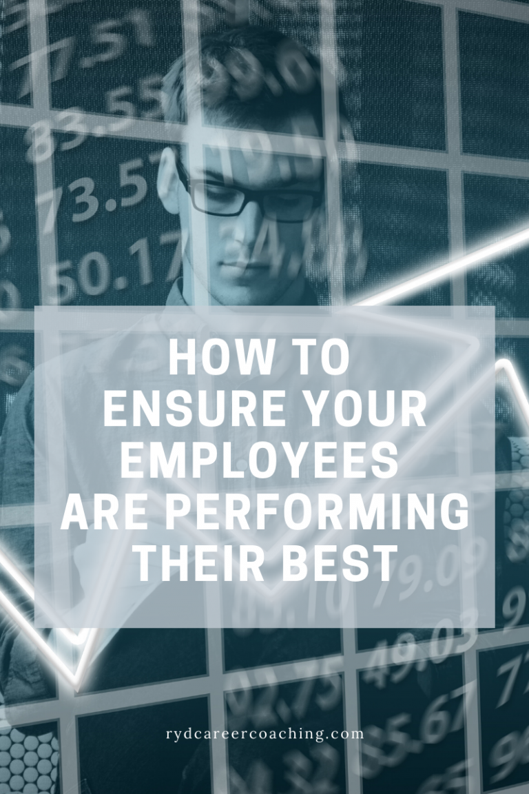 How To Ensure Your Employees Are Performing Their Best