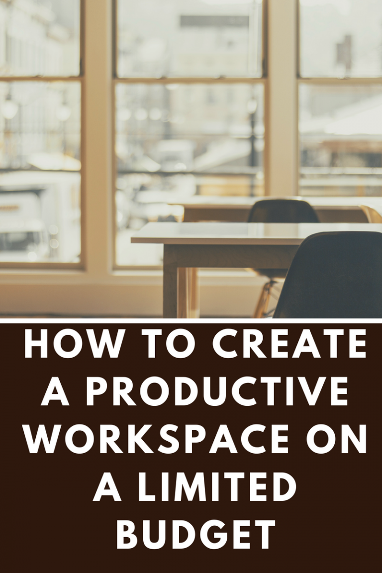 How to Create a Productive Workspace on a Limited Budget
