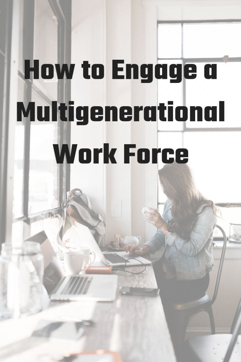 How to Engage a Multigenerational Work Force