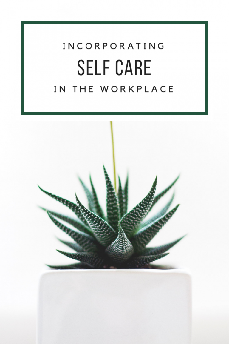Incorporating Self-Care into the Workplace