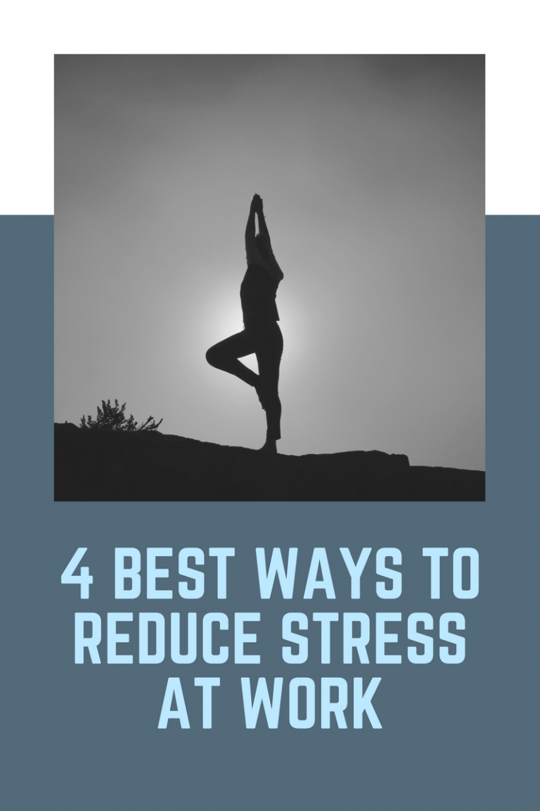The 4 Best Ways to Reduce Stress at Work