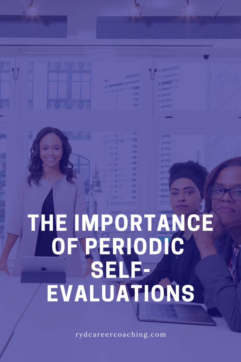 The Importance of Periodic Self-Evaluations