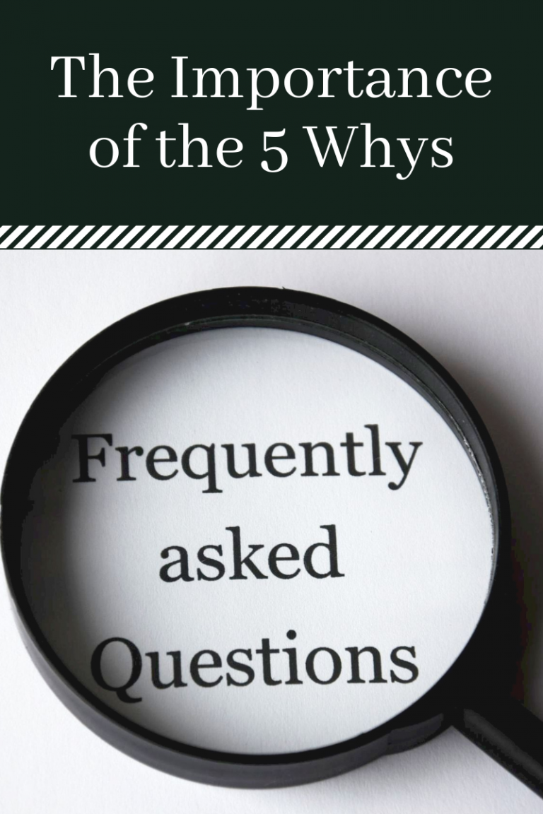 The Importance of the 5 Whys