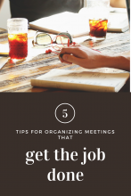 Five Tips for Organizing Meetings That Get the Job Done