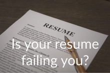 Is your resume failing you? | Reach Your Destination