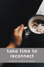 Stress Management: Take Time to Reconnect