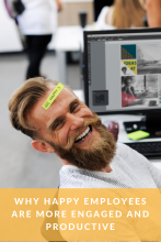 Why happy employees are more engaged and productive