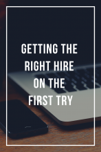 How to Get the Right Hire on the First Try