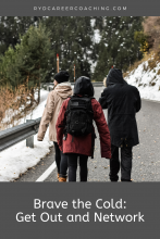 Brave the Cold: Get Out and Network