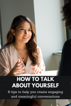How to Talk About Yourself: 6 Tips to Create Engaging and Meaningful Conversations