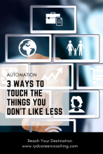 Automation: 3 Ways to Touch the Things You Don't Like Less